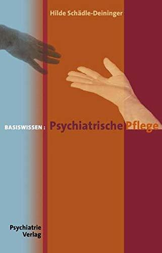 Basiswissen: Psychiatrische Pflege