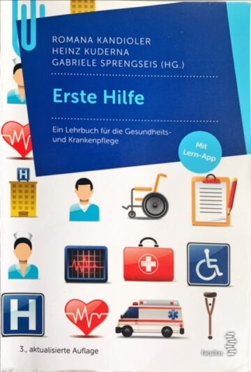 Erste Hilfe - Ein Lehrbuch für die Gesundheits- und Krankenpflege