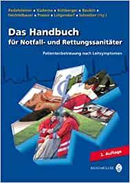 Das Handbuch für Notfall- und Rettungssanitäter 2011: Patientenbetreuung nach Leitsymptomen