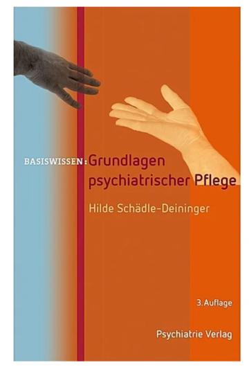 Grundlagen psychiatrischer Pflege